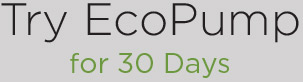 Try EcoPump For 30 Days